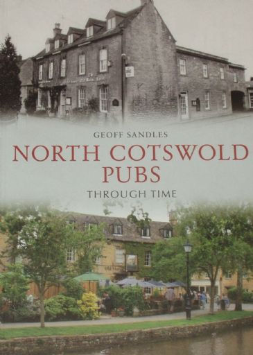 North Cotswold Pubs Through Time, by Geoff Sandles